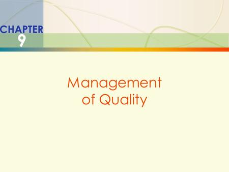 CHAPTER 9 Management of Quality.