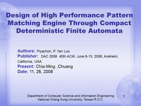 Design of High Performance Pattern Matching Engine Through Compact Deterministic Finite Automata Department of Computer Science and Information Engineering.