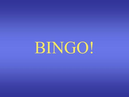 BINGO! Topic Create Your Game Card You will need a blank piece of paper.