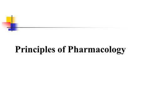 Principles of Pharmacology. SOURCES AND NAMES OF DRUGS Sources of Drugs Many drugs are isolated from plants or chemically derived from plant substances.
