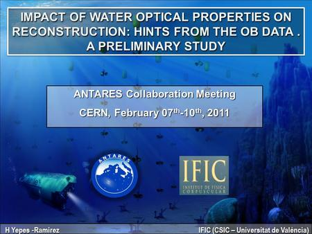 IMPACT OF WATER OPTICAL PROPERTIES ON RECONSTRUCTION: HINTS FROM THE OB DATA. A PRELIMINARY STUDY ANTARES Collaboration Meeting CERN, February 07 th -10.