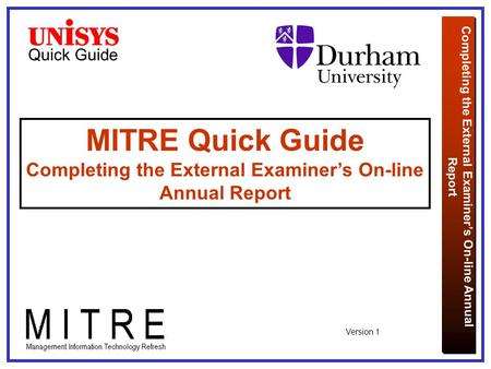 Quick Guide Completing the External Examiner's On-line Annual Report MITRE Quick Guide Completing the External Examiner's On-line Annual Report Version.