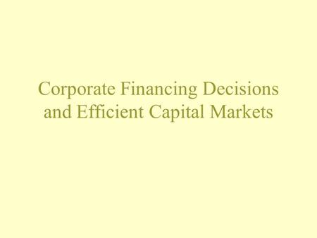 Corporate Financing Decisions and Efficient Capital Markets.