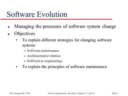 Software Evolution Managing the processes of software system change