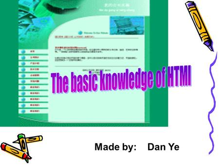 Made by: Dan Ye. Introduction Basic Last Page ☆ HTML stands for Hyper Text Markup Language; ☆ HTML is not a programming language, it is a markup language;