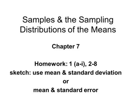 Samples & the Sampling Distributions of the Means