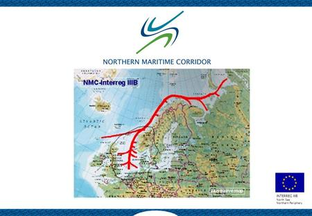 INTERREG IIIB North Sea Northern Periphery. INTERREG IIIB North Sea Northern Periphery Vision The Northern Maritime Corridor - a means of efficient, safe.