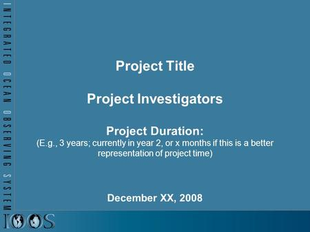 Project Title Project Investigators Project Duration: (E.g., 3 years; currently in year 2, or x months if this is a better representation of project time)