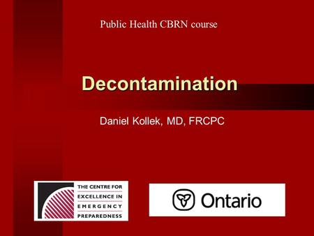 Decontamination Public Health CBRN course Daniel Kollek, MD, FRCPC