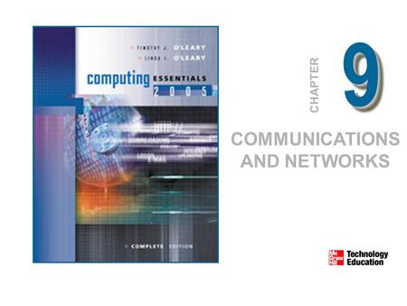 99 CHAPTER COMMUNICATIONS AND NETWORKS. © 2005 The McGraw-Hill Companies, Inc. All Rights Reserved. 9-2 Competencies Discuss connectivity, the wireless.
