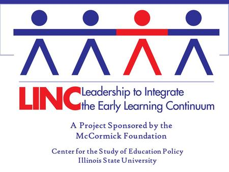 A Project Sponsored by the McCormick Foundation Center for the Study of Education Policy Illinois State University.