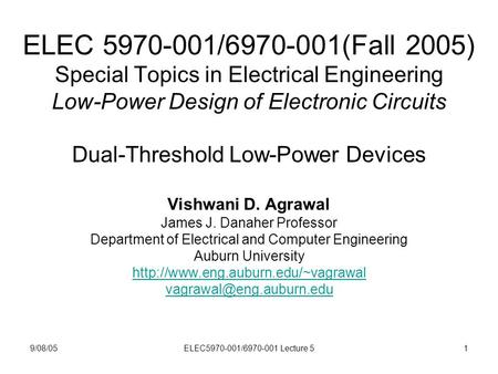 9/08/05ELEC5970-001/6970-001 Lecture 51 ELEC 5970-001/6970-001(Fall 2005) Special Topics in Electrical Engineering Low-Power Design of Electronic Circuits.