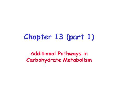 Additional Pathways in Carbohydrate Metabolism