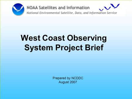 West Coast Observation Project Click to edit Master text styles –Second level Third level –Fourth level »Fifth level 1 West Coast Observing System Project.