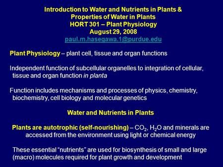 Introduction to Water and Nutrients in Plants & Properties of Water in Plants HORT 301 – Plant Physiology August 29, 2008