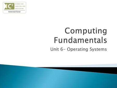 Unit 6- Operating Systems.  Identify the purpose of an OS  Identify different operating systems  Describe computer user interaction with multiple operating.