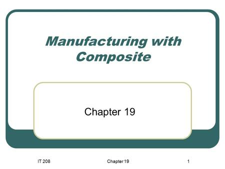 Manufacturing with Composite