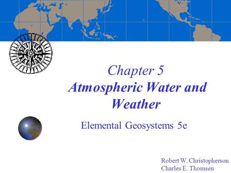 Chapter 5 Atmospheric Water and Weather