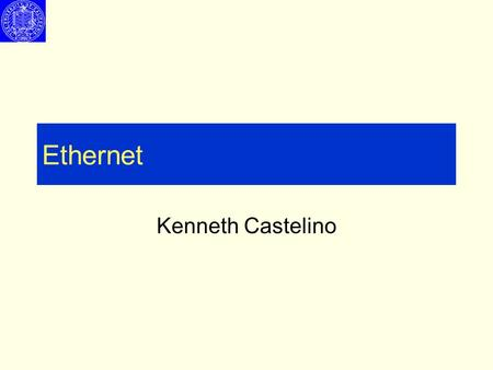 Ethernet Kenneth Castelino. Network Architecture - Protocols Physical: Actual signal transmission Data-Link: Framing / Error Detection Network: Routing.