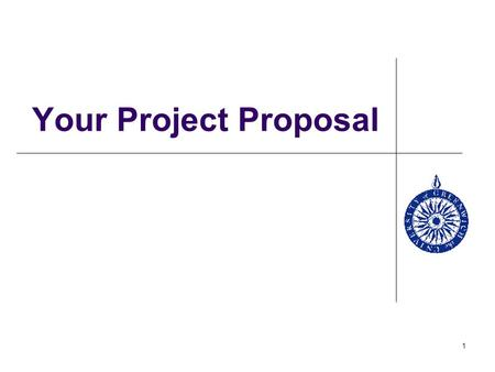 Your Project Proposal.