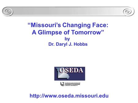 """Missouri's Changing Face: A Glimpse of Tomorrow"" by Dr. Daryl J. Hobbs"