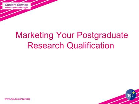 Marketing Your Postgraduate Research Qualification.