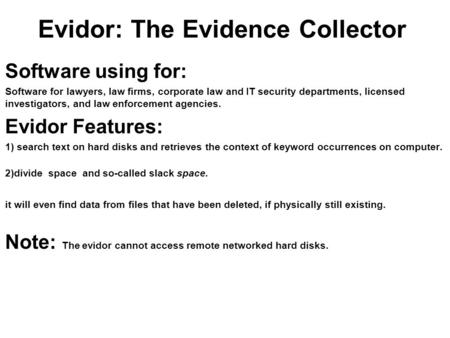 Evidor: The Evidence Collector Software using for: Software for lawyers, law firms, corporate law and IT security departments, licensed investigators,