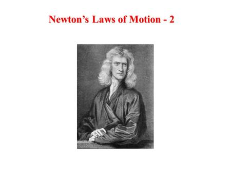 Newton's Laws of Motion - 2. Multiple Objects – Example with m 2 > m 1 Draw free body diagrams for each object. In magnitude, a 1 = a 2.