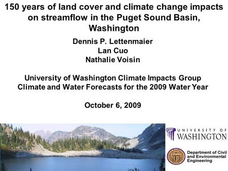 Dennis P. Lettenmaier Lan Cuo Nathalie Voisin University of Washington Climate Impacts Group Climate and Water Forecasts for the 2009 Water Year October.