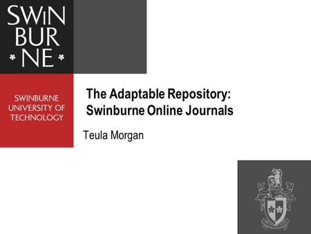 Teula Morgan The Adaptable Repository: Swinburne Online Journals.