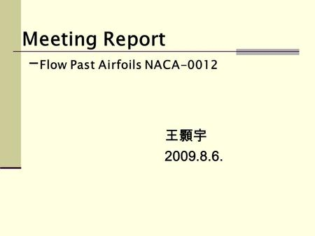 Meeting Report -Flow Past Airfoils NACA-0012