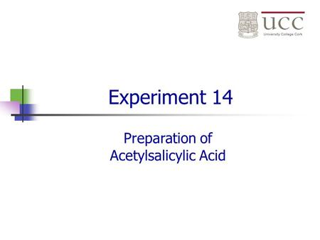 Experiment 14 Preparation of Acetylsalicylic Acid.