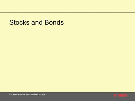 © 2009 Morningstar, Inc. All rights reserved. 3/1/2009 Stocks and Bonds.