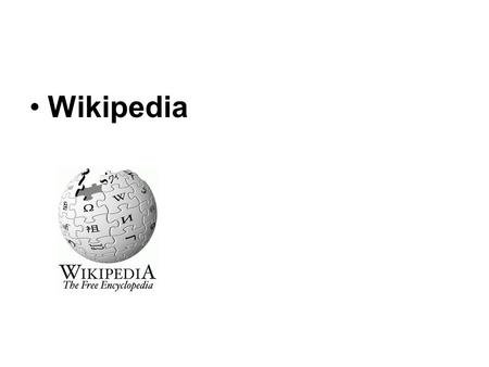 Wikipedia. The setting and the open questions We examine the organization in summer of 2006 –Jimbo Wales has been named one of the 100 most influential.