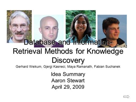 Database and Information- Retrieval Methods for Knowledge Discovery Database and Information- Retrieval Methods for Knowledge Discovery Gerhard Weikum,