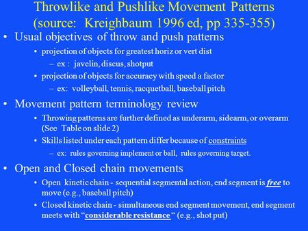 Usual objectives of throw and push patterns