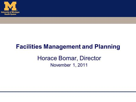Facilities Management and Planning Horace Bomar, Director November 1, 2011.