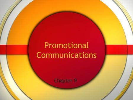 Promotional Communications Chapter 9. Advertising Any paid form of non-personal promotion. Place-based - ads that appear where the buying takes place.