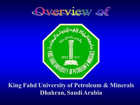 King Fahd University of Petroleum & Minerals Dhahran, Saudi Arabia.