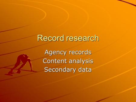 Agency records Content analysis Secondary data