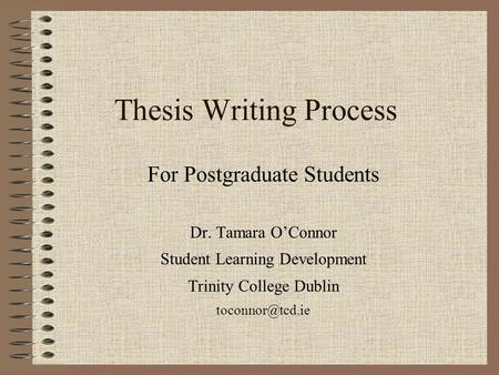 thesis regulations tcd We provide workshops and events on a range of academic skills through the year, eg self-management skills, study and exam skills, presentations, writing and critical thinking.