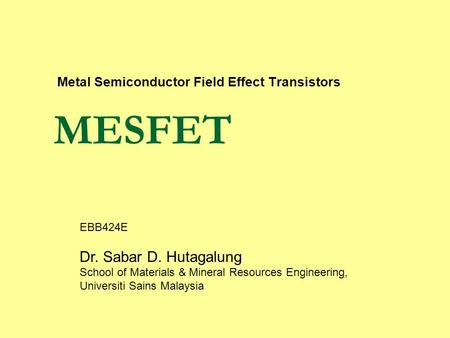 Metal Semiconductor Field Effect Transistors