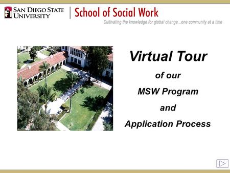 Virtual Tour of our MSW Program and Application Process.
