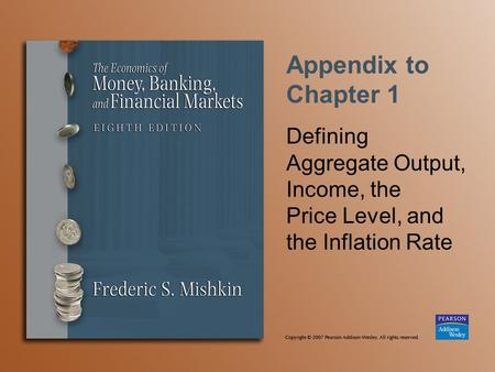 Appendix to Chapter 1 Defining Aggregate Output, Income, the Price Level, and the Inflation Rate.