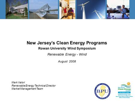 Dark blue: RGB=66,132,184 Light blue: RGB=211,230,245 New Jersey's Clean Energy Programs Rowan University Wind Symposium Renewable Energy - Wind August.