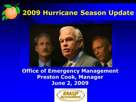 2009 Hurricane Season Update Office of Emergency Management Preston Cook, Manager June 2, 2009.