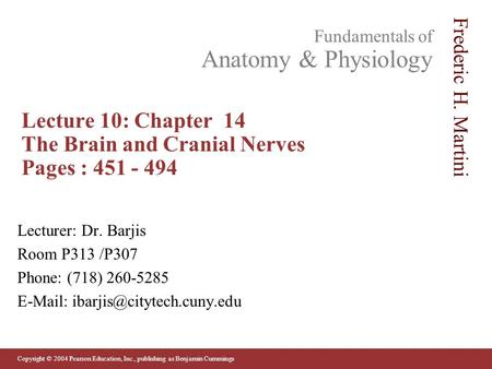 Lecture 10: Chapter 14 The Brain and Cranial Nerves Pages :