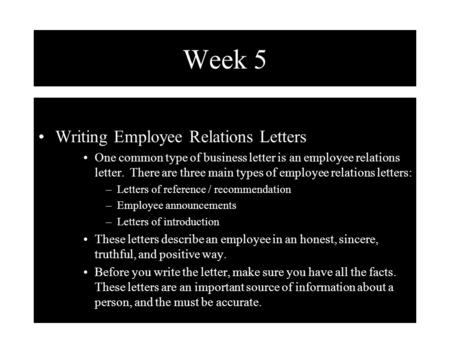 Week 5 Writing Employee Relations Letters One common type of business letter is an employee relations letter. There are three main types of employee relations.