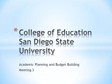 Academic Planning and Budget Building Meeting 3. * The current model we use must change to meet current as well as new and emerging client and community.