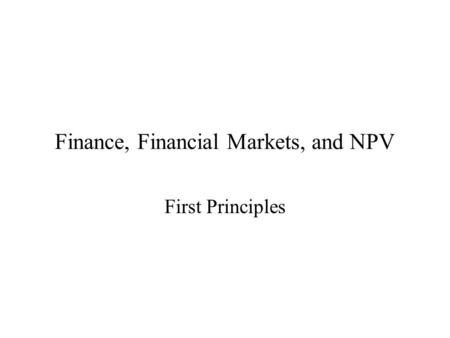 Finance, Financial Markets, and NPV